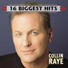 16 Biggest Hits - Collin Raye