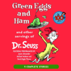 Dr. Seuss - Green Eggs and Ham and Other Servings of Dr. Seuss (Unabridged) artwork