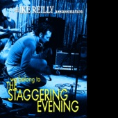 The Ike Reilly Assassination - Charcoal Days and Sterling Nights