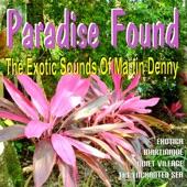 Martin Denny - Paradise Found