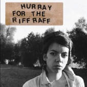 Hurray for the Riff Raff - Junebug Waltz