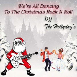 Christmas Rock.We Re All Dancing To The Christmas Rock N Roll Single By The Hollyday S