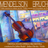 Mendelssohn: Violin Concerto in E Minor, Op. 64 - Bruch: Violin Concerto No. 1 in G Minor, Op. 26 (Remastered) - Vienna State Opera Orchestra, Julius Rudel & Julian Olevsky