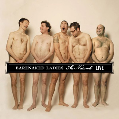 Au Naturale - Live (Detroit, MI 08-12-04) - Barenaked Ladies