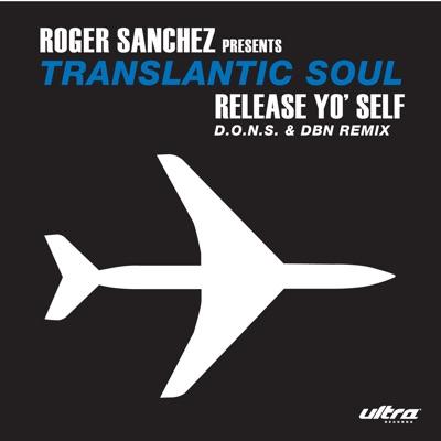 Release Yo' Self - EP - Roger Sanchez