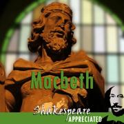 Macbeth: Shakespeare Appreciated: (Unabridged, Dramatised, Commentary Options) (Unabridged)