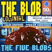The Five Blobs - The Blob
