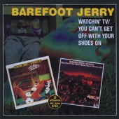 Barefoot Jerry - Watchin' TV (With the Radio On)