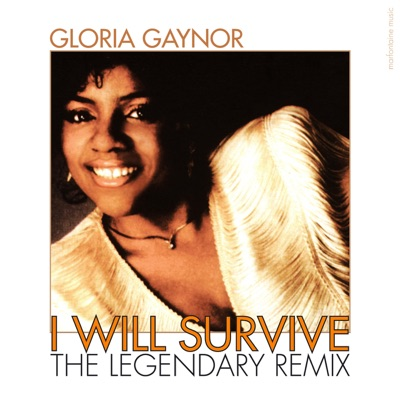 I Will Survive (The Legendary Remix) - Single - Gloria Gaynor