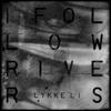 I Follow Rivers The Magician Remix - Lykke Li mp3