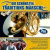 Die schönsten Traditions-Märsche - Diverse Interpreten