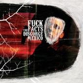 Fuck The Facts - La culture du faux