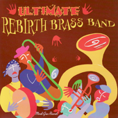 Do Whatcha Wanna - Rebirth Brass Band