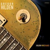 Gregor Hilden - Golden Voice Blues