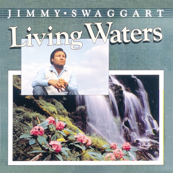 Living Waters By Jimmy Swaggart On Apple Music
