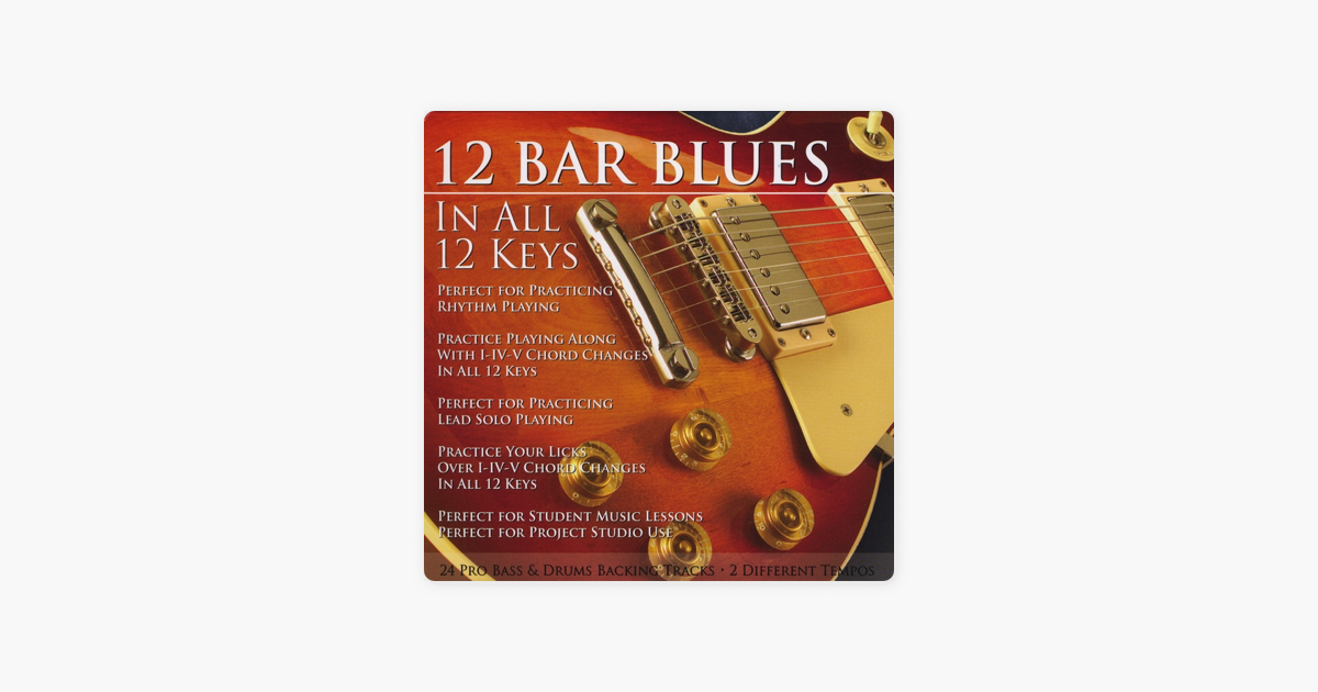 12 Bar Blues In All 12 Keys Bass Drums Backing Tracks By