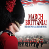 March Brittania! - The Most Popular Military Music - Various Artists