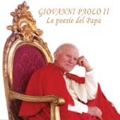 Giovanni Paolo II: Le poesie del Papa