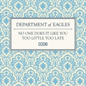 Department Of Eagles - Too Little Too Late