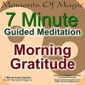 7 Minute Guided Meditation - Morning Gratitude - Moments of Magic
