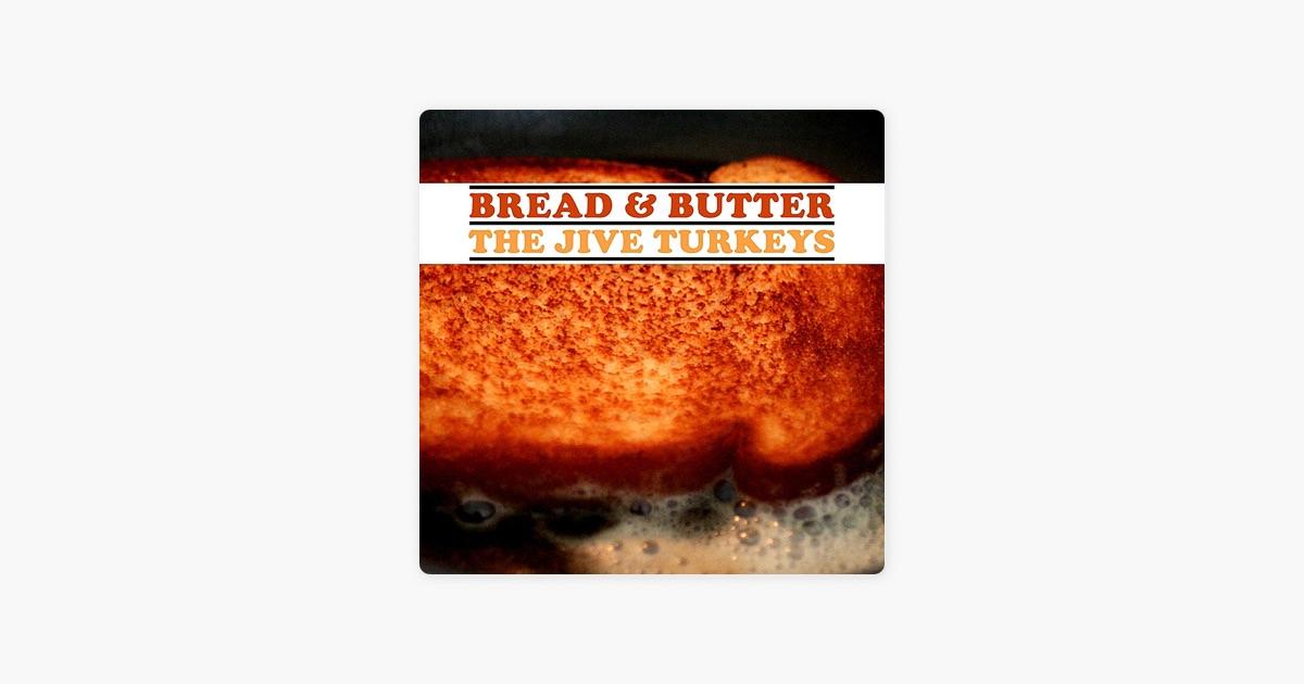bread butter by the jive turkeys on apple music