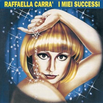 I miei successi - Raffaella Carrà