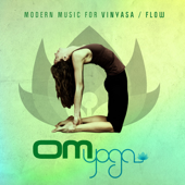 Om Yoga, Vol. 1 - Modern Music for Vinyasa / Flow