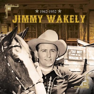 Jimmy Wakely 1942-1952 - Jimmy Wakely