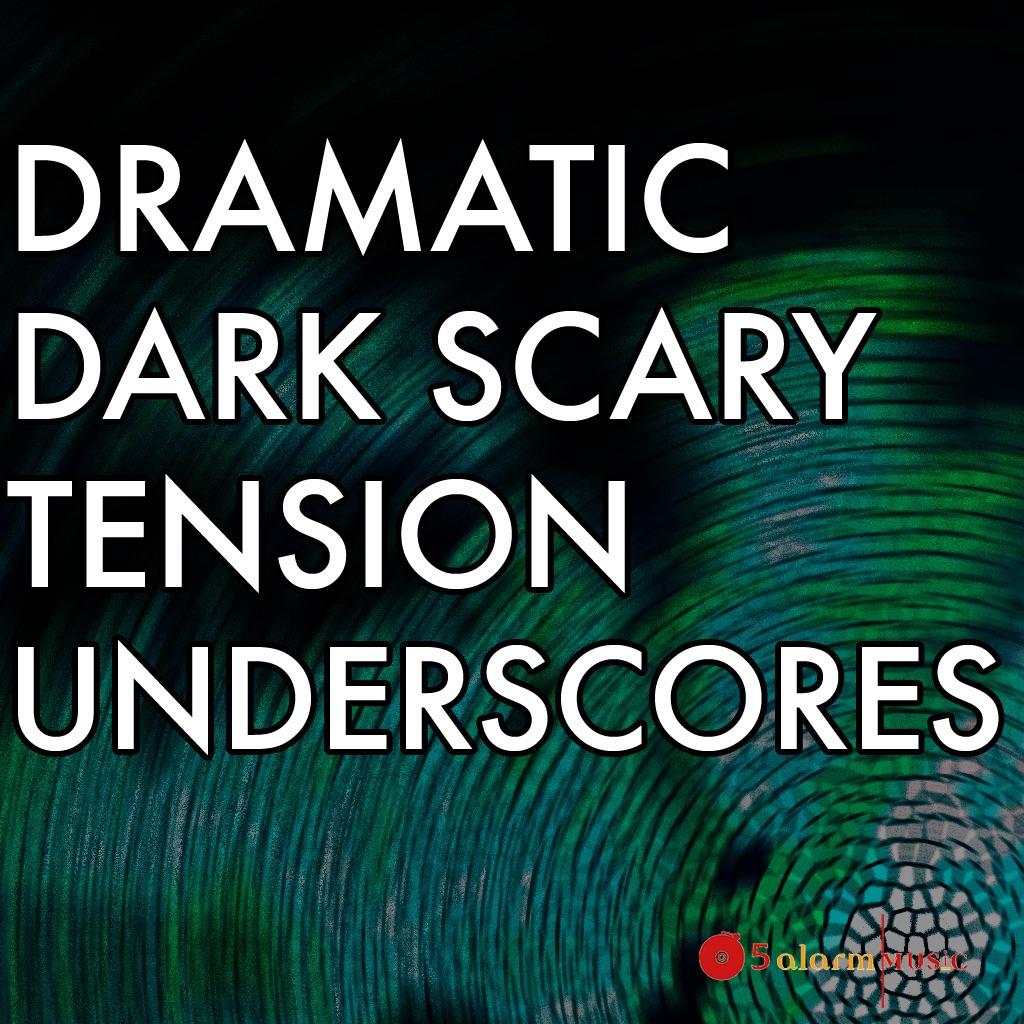 Dramatic Dark Scary Tension Underscores