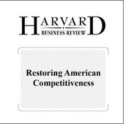 Download Restoring American Competitiveness (Harvard Business Review) (Unabridged) Audio Book