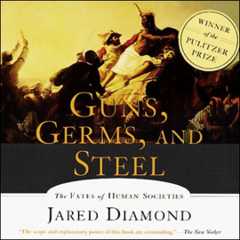 Guns, Germs, and Steel: The Fates of Human Societies audiobook