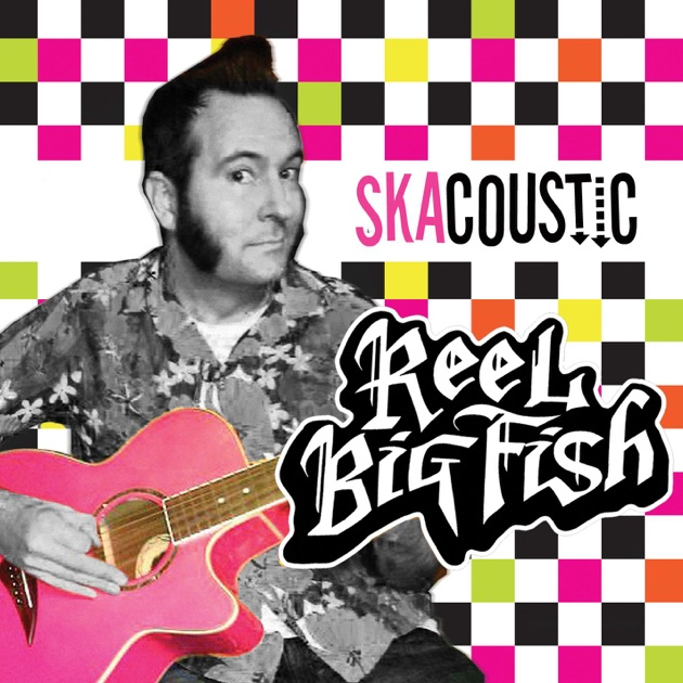 Skacoustic by reel big fish on apple music for Big fish musical soundtrack