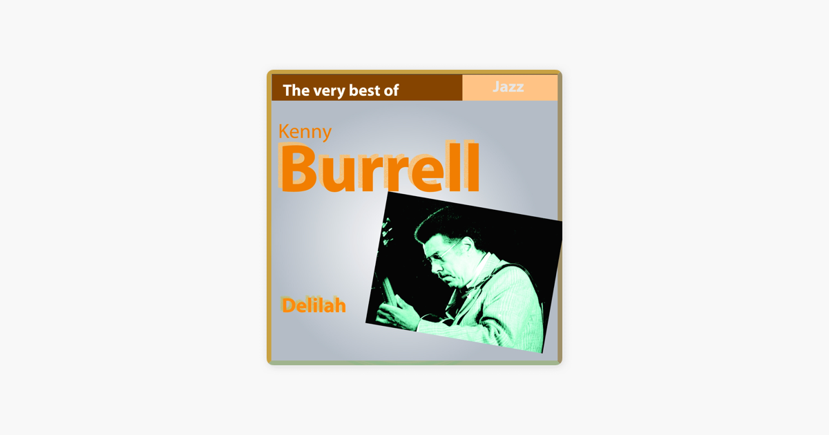 The Very Best of Kenny Burrell: Delilah by Kenny Burrell on Apple Music