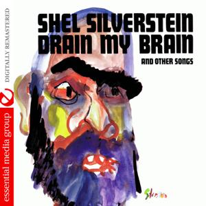 Shel Silverstein - Drain My Brain (Remastered)