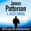 James Patterson - I, Alex Cross: Alex Cross, Book 16 artwork