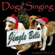 Jingle Bells (Singing Dogs) - Dogs Singing