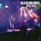 Old Blind Dogs - A Man's a Man for a' That