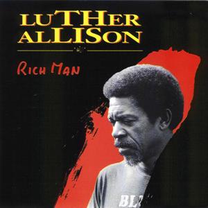 Luther Allison - Rich Man