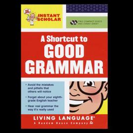 A Shortcut to Good Grammar (Instant Scholar Series) audiobook