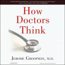 How Doctors Think (Unabridged) audiobook