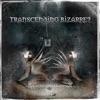 Transcending Bizarre
