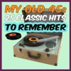 My Old 45s - 25 Classic Hits to Remember