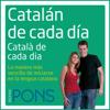 Pons Idiomas - Catalán de cada día [Everyday Catalan]: La manera más sencilla de iniciarse en la lengua catalana (Unabridged)  artwork