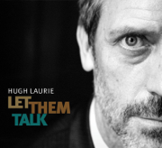 Let Them Talk (Bonus Track Version) - Hugh Laurie - Hugh Laurie