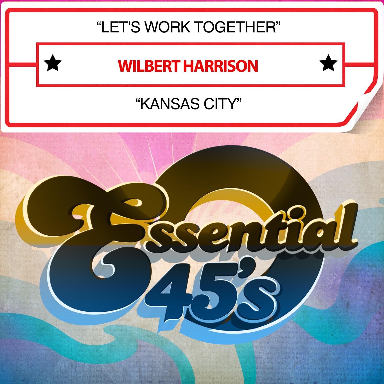 Let's Work Together / Kansas City (Digital 45) - Single