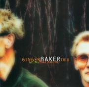 Going Back Home - Ginger Baker Trio - Ginger Baker Trio