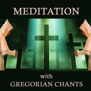 Meditation with Gregorian Chants - Gregorian Chants - Gregorian Chants
