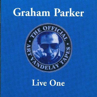The Official Art Vandelay Tapes: Live One - Graham Parker