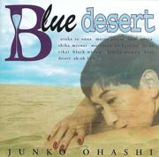BLUE DESERT - JUNKO OHASHI - JUNKO OHASHI