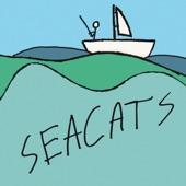 Seacats - Whoa Whoa Whoa Hey Hey Hey